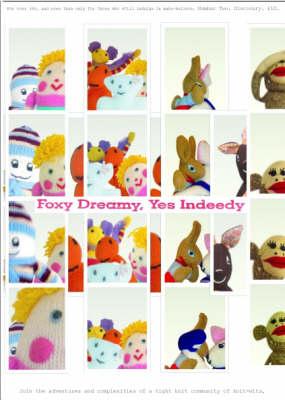 Foxy Dreamy, Yes Indeedy (Paperback)
