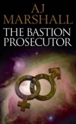 The Bastion Prosecutor: Episode 1 - Kalahari S. Bk. 2 (Paperback)