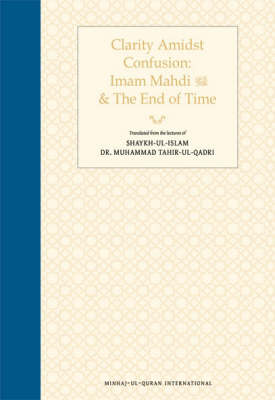Clarity Amidst Confusion Imam Mahdi And The End Of Times Paperback