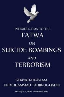 Introduction to Fatwa on Suicide Bombings and Terrorism (Paperback)