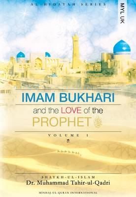 Imam Bukhari and the Love of the Prophet [pbuh] - Al-Hidayah Series No. 1 (Paperback)
