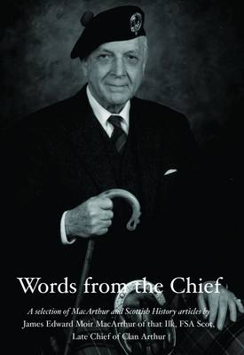 Words from the Chief: A Selection of MacArthur and Scottish History Articles (Paperback)