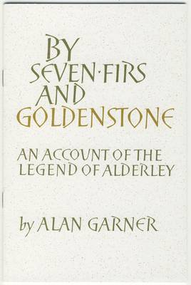 By Seven Firs and Goldenstone: An Account of the Legend of Alderley - Temenos Academy Papers No.31 (Paperback)