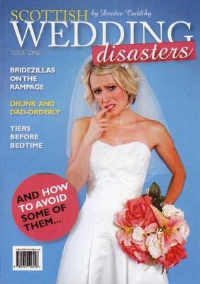 Scottish Wedding Disasters: (And How to Avoid Some of Them) (Paperback)