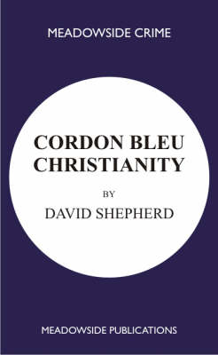 Cordon Bleu Christianity: A Collection of Sermons (Paperback)