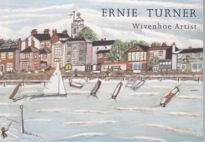 Ernie Turner: Wivenhoe Artist (Paperback)