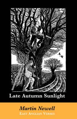 Late Autumn Sunlight: East Anglian Verses (Paperback)