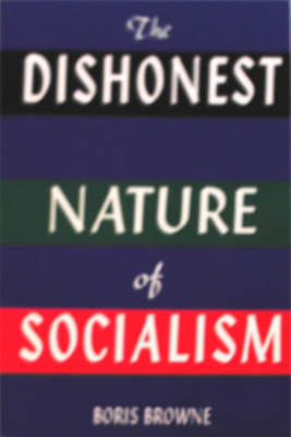 The Dishonest Nature of Socialism (Paperback)