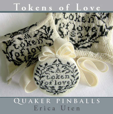 Tokens of Love: Quaker Pinballs (Paperback)