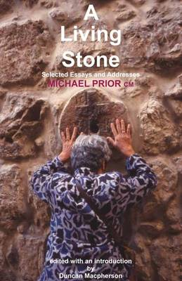 A Living Stone 2014: Selected Essays and Addresses (Paperback)
