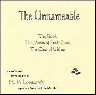 The Unnameable: The Book, The Music of Erich Zann, The Cats of Ulthar, and The Unnameable: Four Tales of Horror by H. P. Lovecraft (CD-Audio)