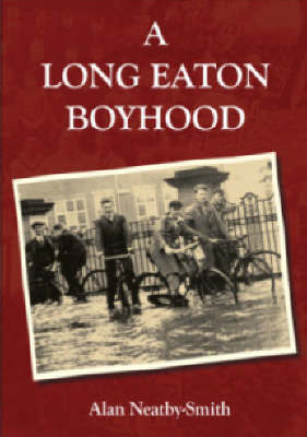 A Long Eaton Boyhood (Paperback)