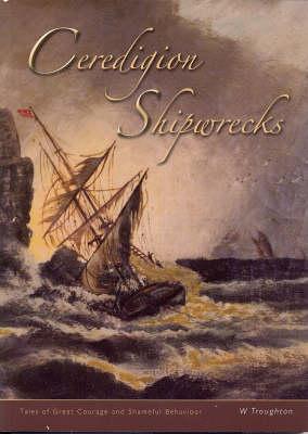 Shipwrecks of Ceredigion (Paperback)