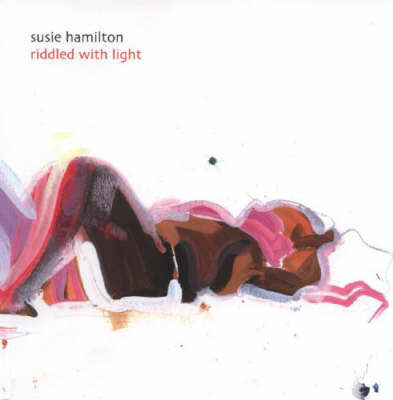 Susie Hamilton: Riddled with Light (Paperback)