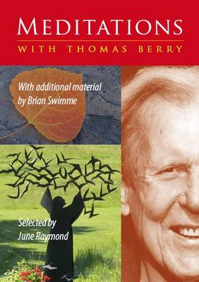 Meditations with Thomas Berry: With Additional Material by Brian Swimme (Paperback)