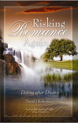 Risking Romance... Again: Dating After Divorce (Paperback)