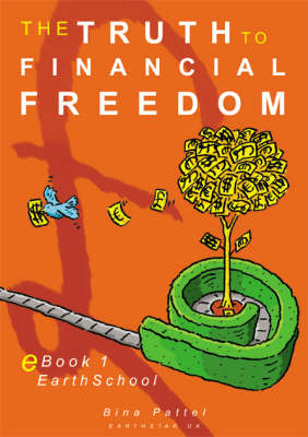 The Truth to Financial Freedom: Earthschool (Paperback)