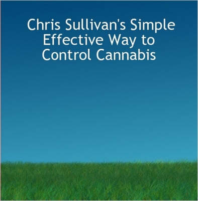 Chris Sullivan's Simple Effective Way to Control Cannabis: Second Revised Edition of the Bestselling Quit/control Cannabis Book (Paperback)
