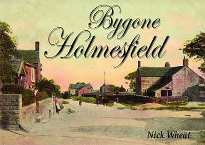 Bygone Holmesfield (Paperback)