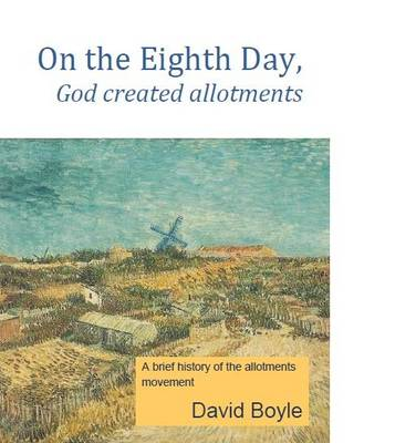 On the Eighth Day, God Created Allotments (Paperback)