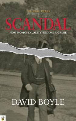 Scandal: Why Homosexuality Was Made a Crime (Paperback)