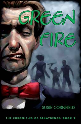 Green Fire - The Chronicles of Dekaydence No. 2 (Paperback)