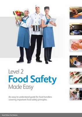 Level 2 Food Safety Made Easy: An Easy to Understand Guide for Food Handlers Covering Important Food Safety Principles (Paperback)