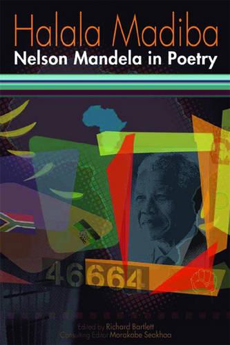 Halala Madiba: Nelson Mandela in Poetry (Paperback)