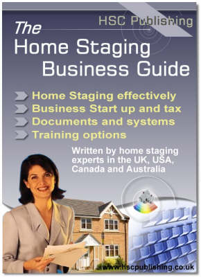 The Home Staging Business Guide: Comprehensive Guide to Starting and Running a Home Staging Business (Paperback)
