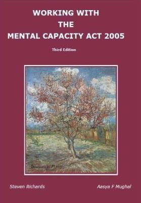 Working with the Mental Capacity Act 2005: Third Edition (Paperback)