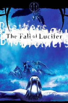 The Fall of Lucifer: Bk. 1 - Chronicles of Brothers v. 2 (Paperback)