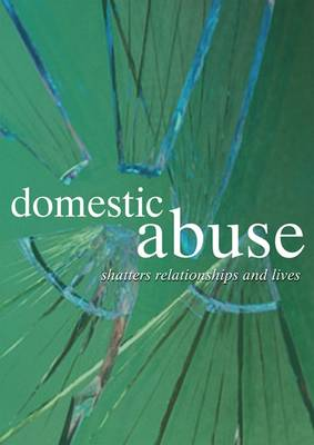 Domestic Abuse: Shatters Relationships and Lives