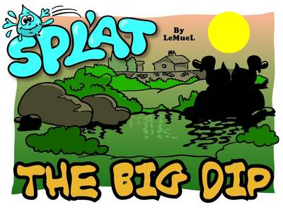 Splat: The Big Dip (Paperback)
