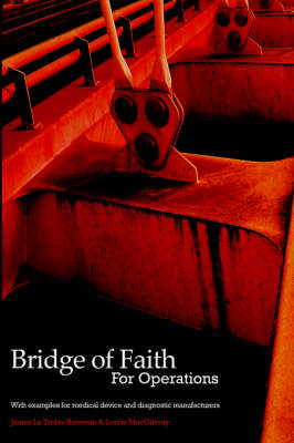 The B.O.F. Concept: Make a Difference to Healthcare Manufacturing Operations - Bridge of Faith S. (Paperback)