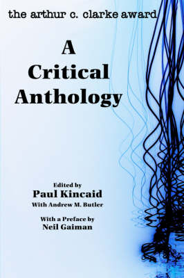 The Arthur C. Clarke Award: A Critical Anthology (Paperback)