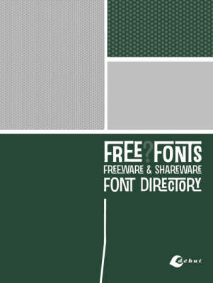 Free?Fonts: Freeware and Shareware Font Directory (Paperback)
