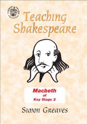 """Macbeth"": At Key Stage 2 - Teaching Shakespeare S. v. 12 (Spiral bound)"