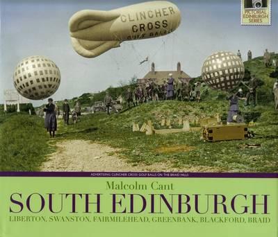 South Edinburgh: Liberton, Swanston, Fairmilehead, Greenbank, Blackford, Braid - Pictorial Edinburgh (Hardback)