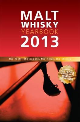 Malt Whisky Yearbook 2013: The Facts, the People, the News, the Stories (Paperback)