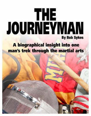 Journeyman: A Comprehensive Guide to the Martial Arts (Paperback)
