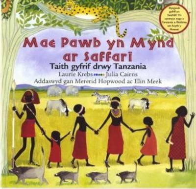 Mae Pawb yn Mynd ar Saffari - Taith Gyfrif drwy Tanzania (Paperback)