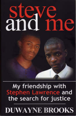 Steve and Me: My Friendship with Stephen Lawrence and the Search for Justice (Paperback)