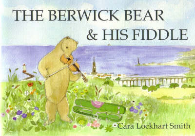 The Berwick Bear and His Fiddle (Paperback)