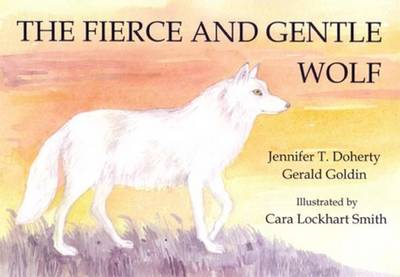 The Fierce and Gentle Wolf (Paperback)