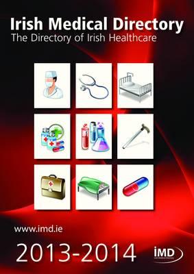 Irish Medical Directory 2013/2014: The Directory of Irish Healthcare (Paperback)