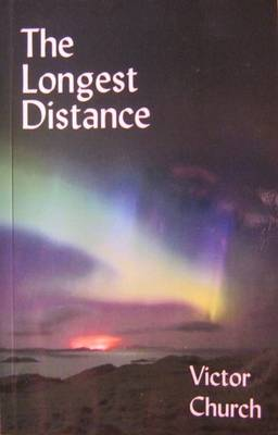 The Longest Distance: A Selection of Verse 2007-2010 (Paperback)