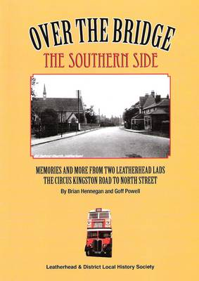Over the Bridge the Southern Side: Memories and More from Two Leatherhead Lads (Paperback)