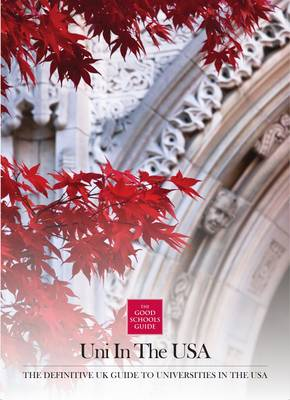 Uni in the USA: the Definitive Guide to Universities in the US: The UK Guide to US Universities (Paperback)