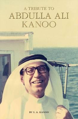 A Tribute to Abdulla Ali Kanoo (Paperback)