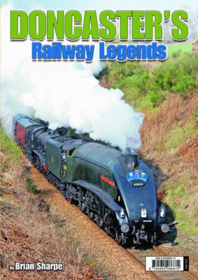 Doncaster's Railway Legends (Paperback)